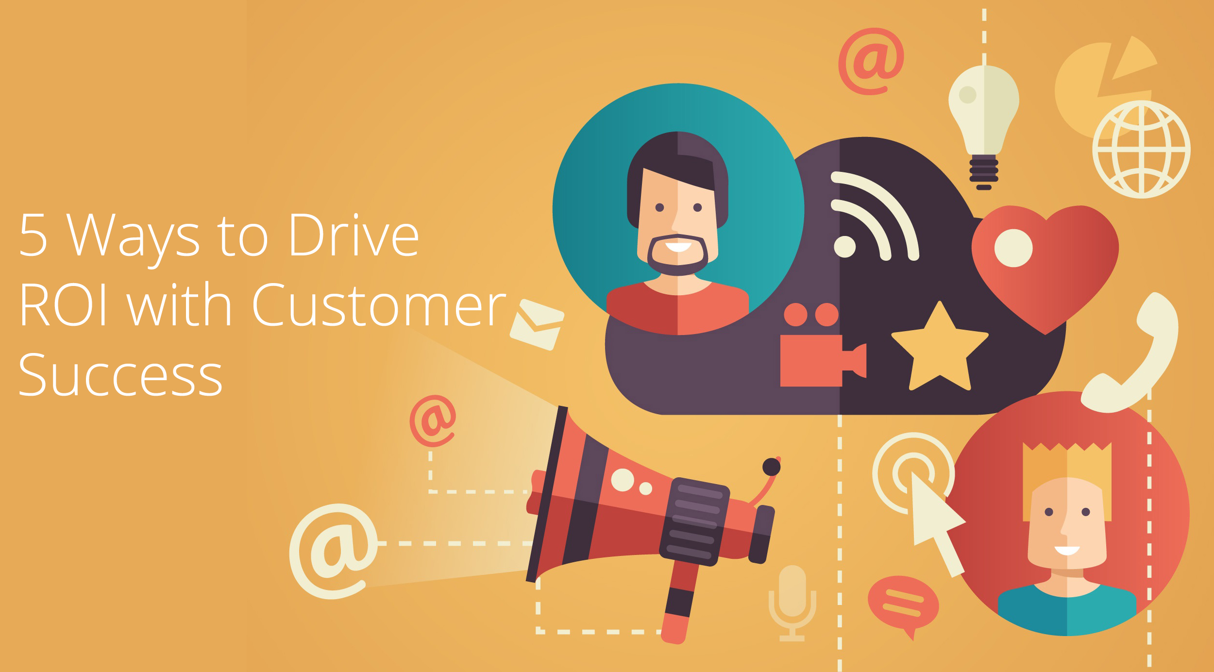 5-Ways-to-Drive-ROI-With-Customer-Success