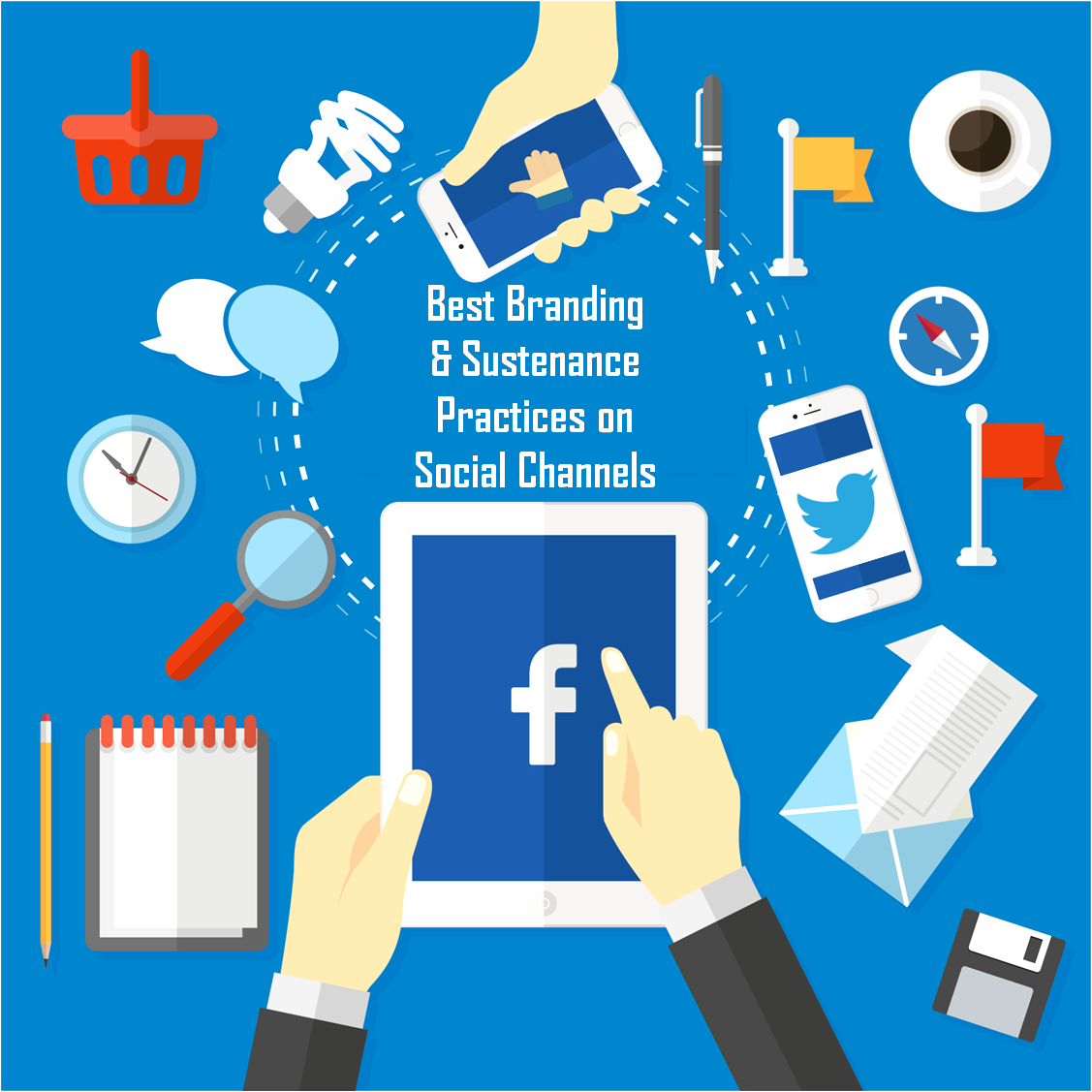 Best Branding and Sustenance Practices on Social Channels