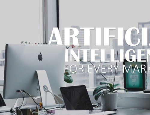 3 Steps to start using Artificial Intelligence in your Marketing Efforts